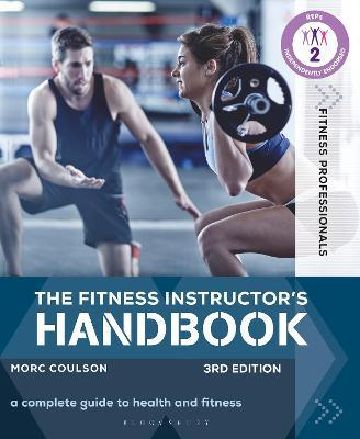 The Fitness Instructor's Handbook : A Complete Guide to Health and Fitness