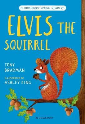 Elvis the Squirrel: A Bloomsbury Young Reader