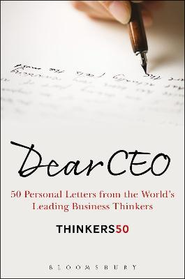 Dear CEO : 50 Personal Letters from the World's Leading Business Thinkers