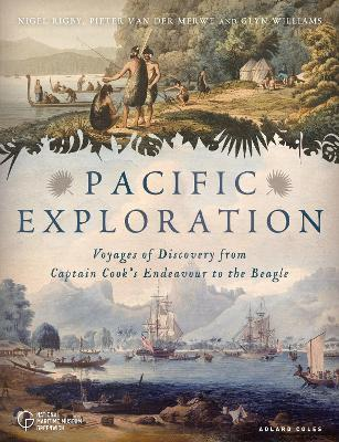 Pacific Exploration : Voyages of Discovery from Captain Cook's Endeavour to the Beagle