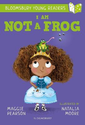 I Am Not A Frog: A Bloomsbury Young Reader