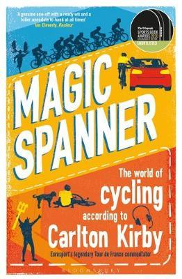 Magic Spanner : The World of Cycling According to Carlton Kirby