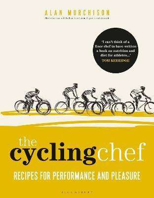 The Cycling Chef : Recipes for Performance and Pleasure