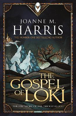 The Gospel of Loki : Joanne M  Harris : 9781473202375
