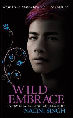 Wild Embrace: A Psy-Changeling Collection