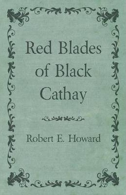 Red Blades of Black Cathay