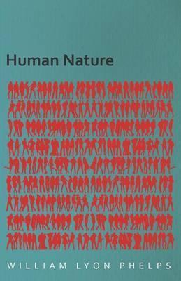 Human Nature  An Essay By William Lyon Phelps  William Lyon Phelps  Human Nature  An Essay By William Lyon Phelps Computer Science Essays also English Short Essays  Genetically Modified Food Essay Thesis