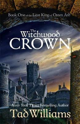 The Witchwood Crown : Book One of The Last King of Osten Ard