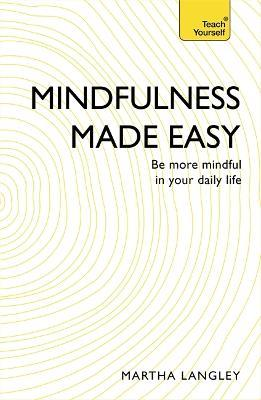 Mindfulness Made Easy  Be more mindful in your daily life