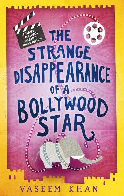 The Strange Disappearance of a Bollywood Star : Baby Ganesh Agency Book 3