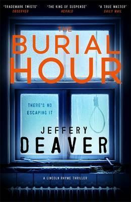 The Burial Hour : Lincoln Rhyme Book 13