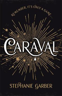 Caraval : The mesmerising Sunday Times bestseller