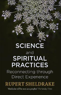 Science and Spiritual Practices : Reconnecting through direct experience