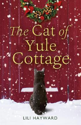 The Cat of Yule Cottage : A Magical Tale of Romance, Christmas and Cats - the perfect read for winter 2020