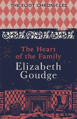 The Heart of the Family : Book Three of The Eliot Chronicles