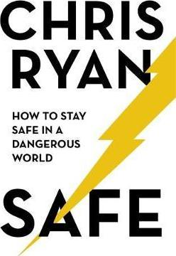 Safe: How to stay safe in a dangerous world