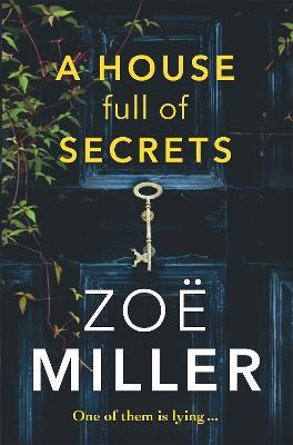 A House Full of Secrets All she sees is the perfect man, but what is he hiding?