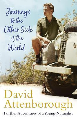Journeys to the Other Side of the World : Sir David