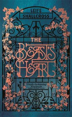 The Beast's Heart : The magical tale of Beauty and the Beast, reimagined from the Beast's point of view