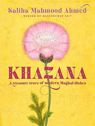 Khazana : An Indo-Persian cookbook with recipes inspired by the Mughals
