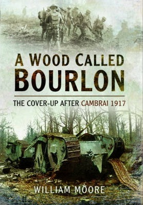 Wood Called Bourlon The Cover-Up After Cambrai 1917