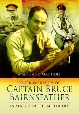 The Biography of Captain Bruce Bairnsfather