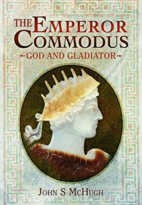 Emperor Commodus: God and Gladiator
