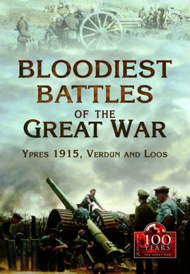 The Bloodiest Battles of the Great War