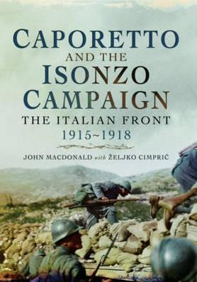 Thebridgelondon-ils.co.uk Caporetto and the Isonzo Campaign : The Italian Front 1915-1918 image
