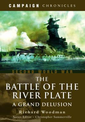 Battle of the River Plate : A Grand Delusion