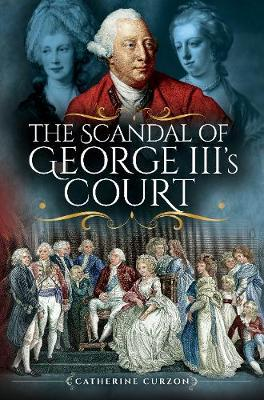 The Scandal of George III's Court
