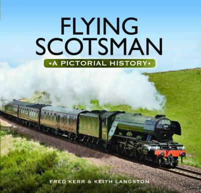 Flying Scotsman : A Pictorial History