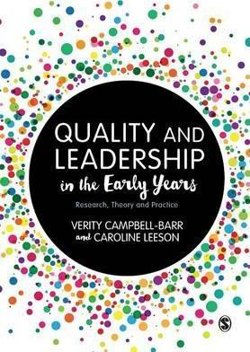 Quality and Leadership in the Early Years : Research, Theory and Practice