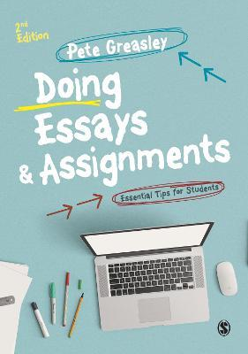 Doing Essays and Assignments : Essential Tips for Students