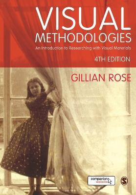 Visual Methodologies : An Introduction to Researching with Visual Materials
