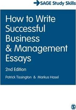 how to write successful business and management essays  patrick  how to write successful business and management essays