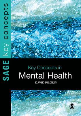 Key Concepts in Mental Health - David Pilgrim