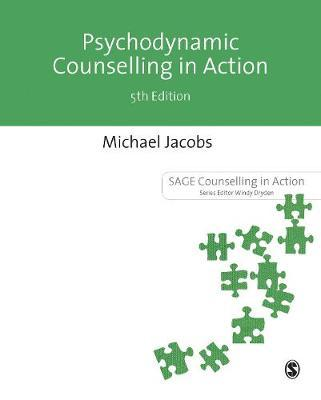 psychodynamic counselling in action michael jacobs 9781473998162