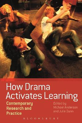 How Drama Activates Learning : Contemporary Research and Practice