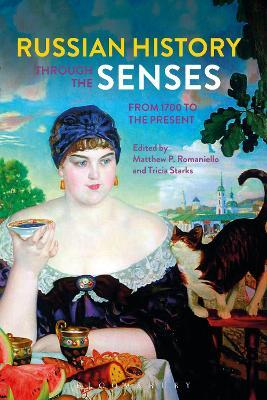 Russian History through the Senses : From 1700 to the Present