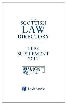 The The Scottish Law Directory: The White Book Fees Supplement 2017: The Scottish Law Directory: The White Book Fees Supplement 2017