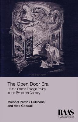 The Open Door Era: United States Foreign Policy in the Twentieth Century 2017
