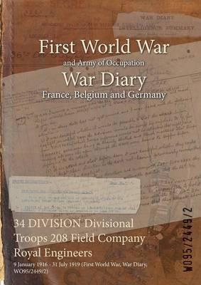 34 Division Divisional Troops 208 Field Company Royal Engineers  9 January 1916 - 31 July 1919 (First World War, War Diary, Wo95/2449/2)
