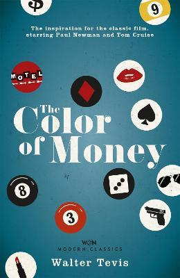 The Color of Money : Walter Tevis : 9781474600828