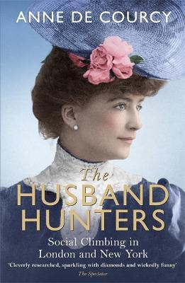 The Husband Hunters : Social Climbing in London and New York