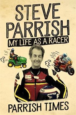Parrish Times : My Life as a Racer