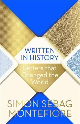 Image result for Written in History by Simon Sebag Montefiore