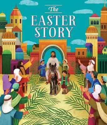 The Easter Story : Xuan Le : 9781474860468