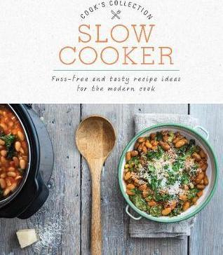 Slow cooker love food editors 9781474868921 slow cooker fuss free and tasty recipe ideas for the modern cook forumfinder Image collections