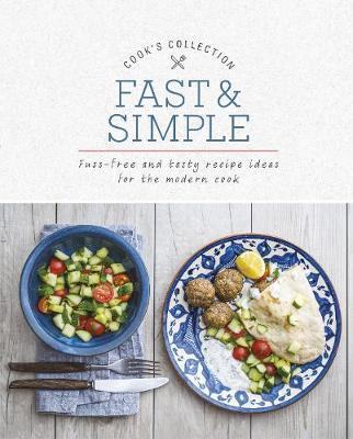 Fast simple love food editors 9781474893091 fast simple fuss free and tasty recipe ideas for the modern cook forumfinder Choice Image